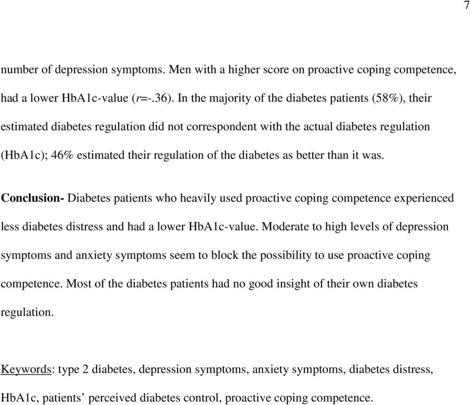 as better than it was. Conclusion- Diabetes patients who heavily used proactive coping competence experienced less diabetes distress and had a lower HbA1c-value.