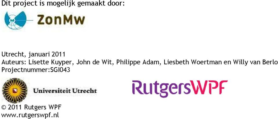 Philippe Adam, Liesbeth Woertman en Willy van Berlo