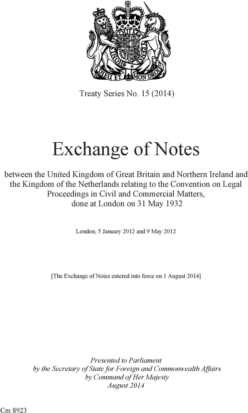 Netherlands relating to the Convention on Legal Proceedings in Civil and Commercial Matters, done at London on 31 May