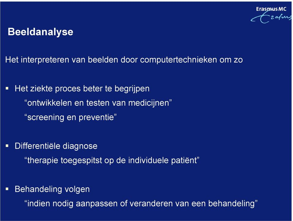 screening en preventie Differentiële diagnose therapie toegespitst op de