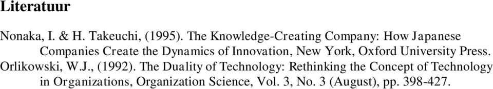 Innovation, New York, Oxford University Press. Orlikowski, W.J., (1992).