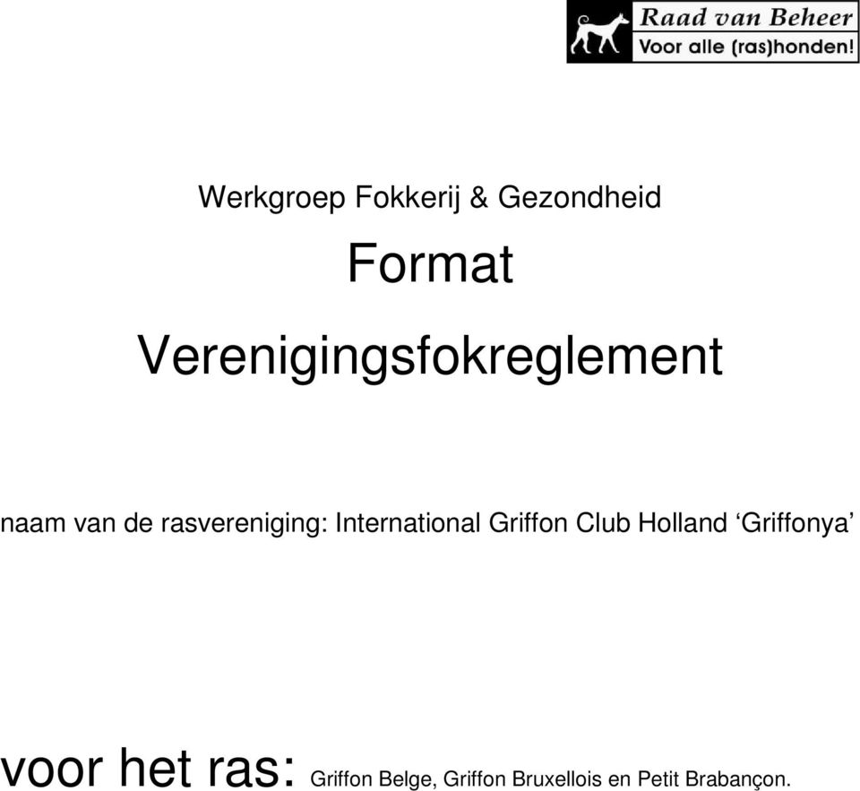 International Griffon Club Holland Griffonya voor