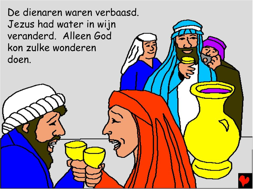 Jezus had water in wijn