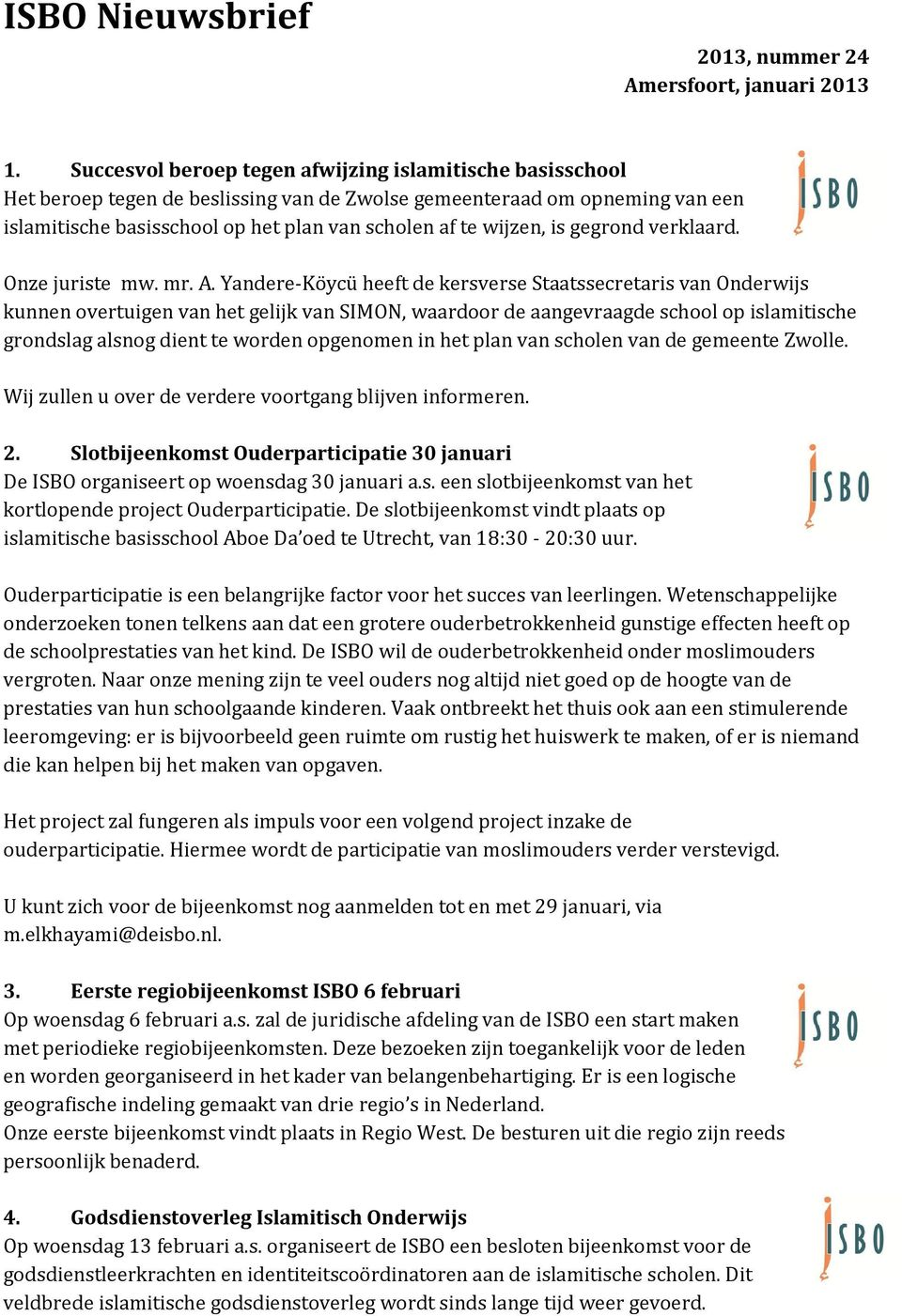 is gegrond verklaard. Onze juriste mw. mr. A.