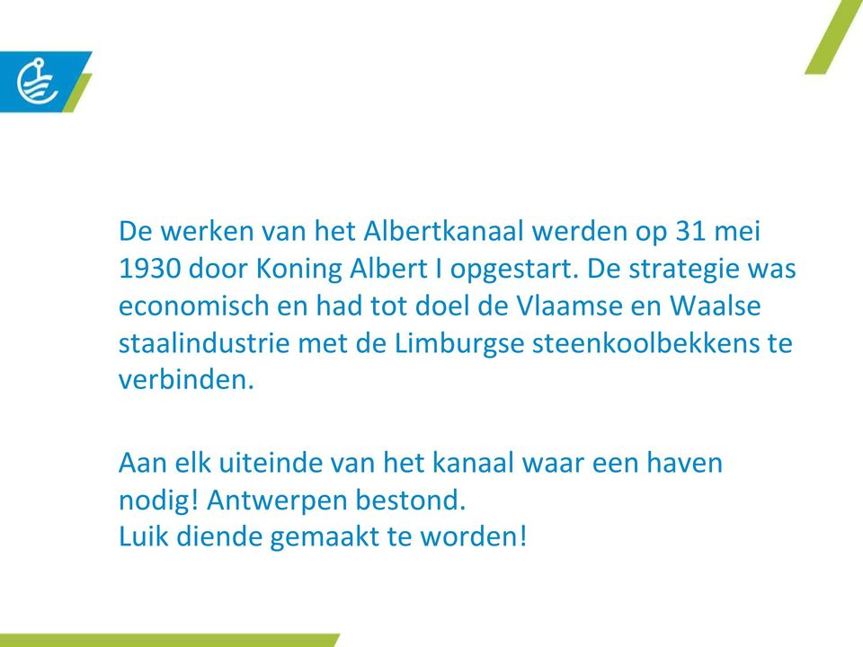 De strategie was economisch en had tot doel de Vlaamse en Waalse