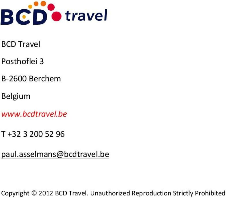 be T +32 3 200 52 96 paul.asselmans@bcdtravel.