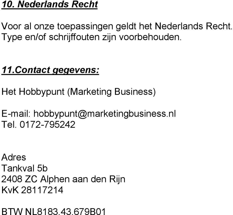 Contact gegevens: Het Hobbypunt (Marketing Business) E-mail: