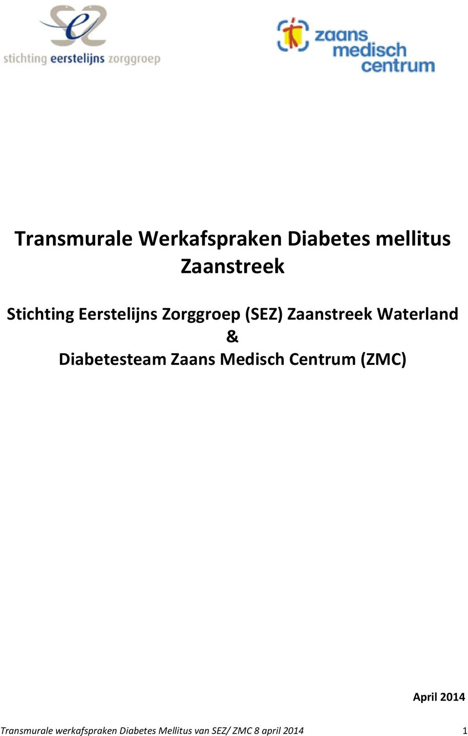 & Diabetesteam Zaans Medisch Centrum (ZMC) April 2014