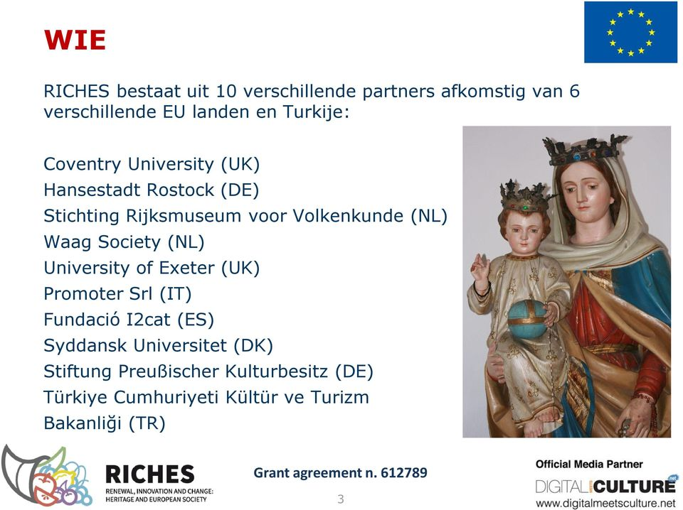 (NL) Waag Society (NL) University of Exeter (UK) Promoter Srl (IT) Fundació I2cat (ES) Syddansk