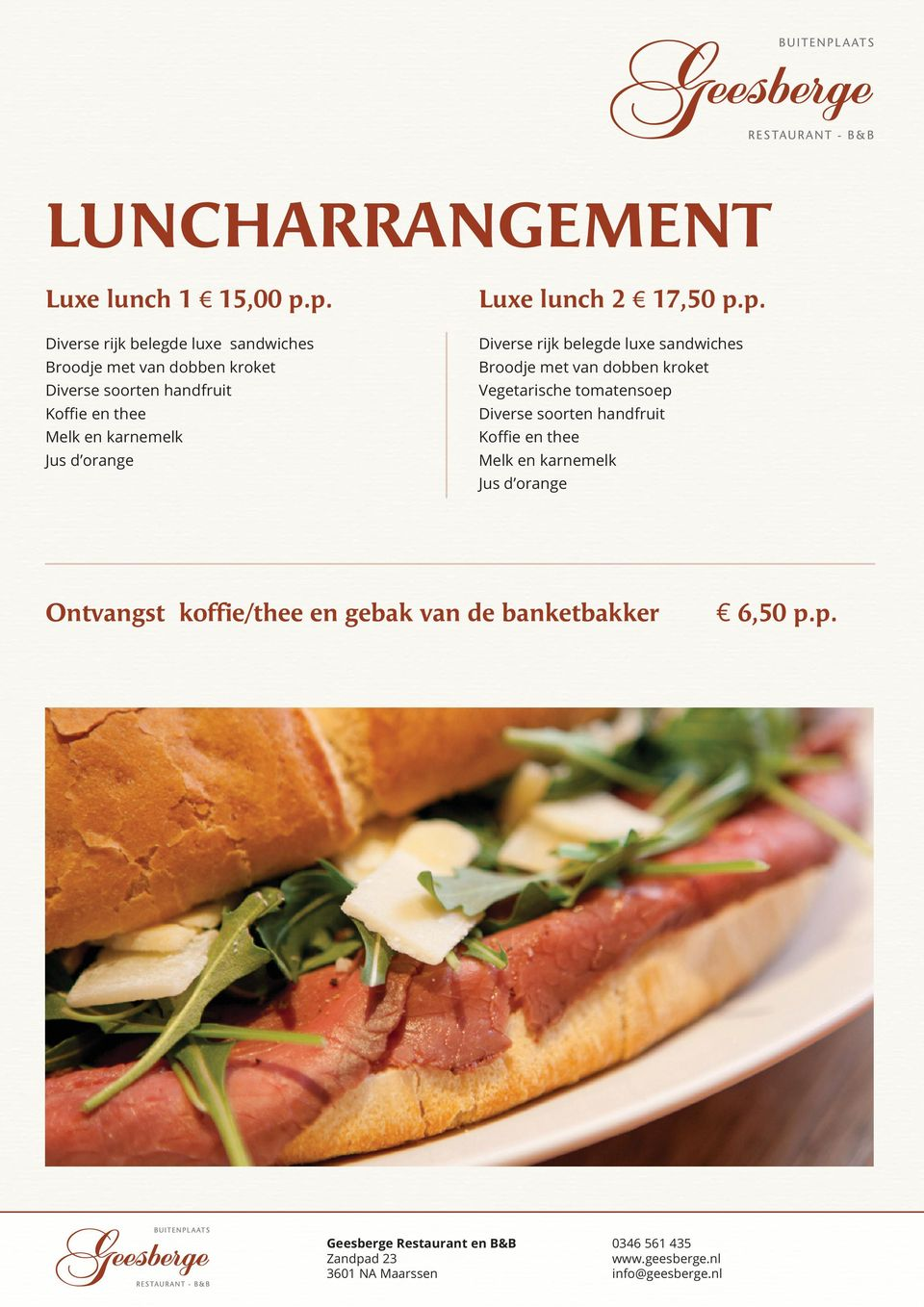 thee Melk en karnemelk Jus d orange Luxe lunch 2 17,50 p.