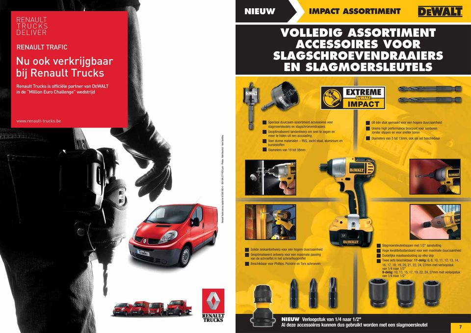 be Renault Trucks sas au capital de 50 000 000-954 506 077 RCS Lyon - Photos : Noël Bouchut - Yann Geoffray Speciaal duurzaam assortiment accessoires voor slagmoersleutels en slagschroevendraaiers