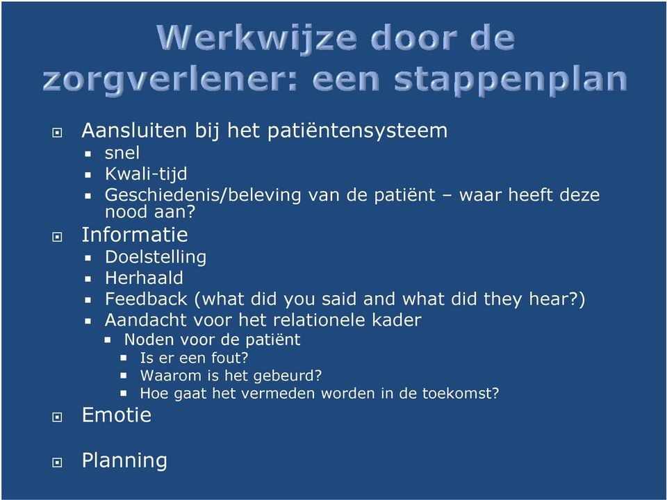 Informatie Doelstelling Herhaald Feedback (what did you said and what did they hear?