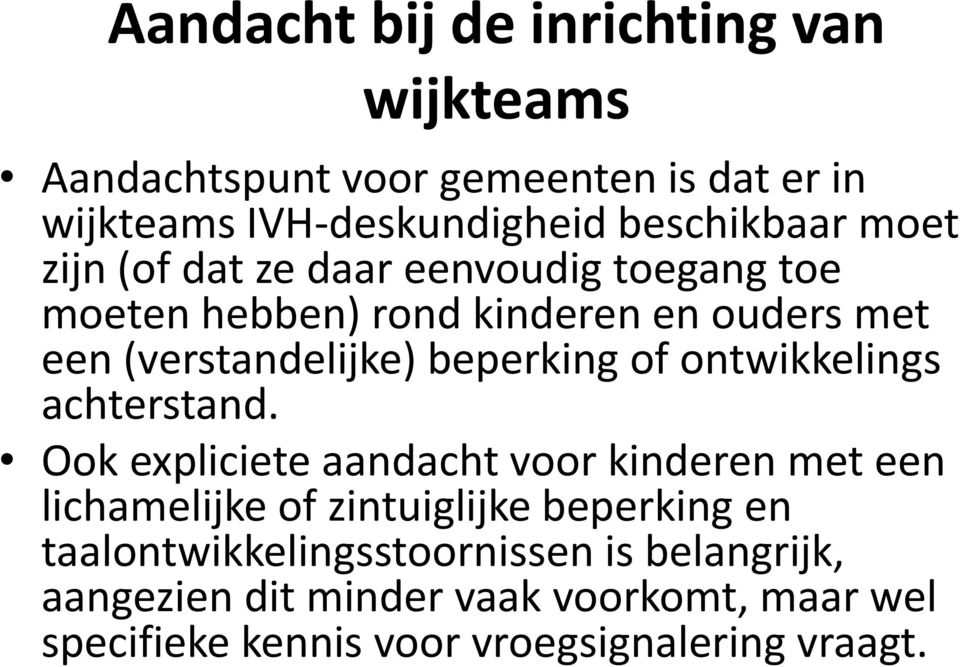 ontwikkelings achterstand.
