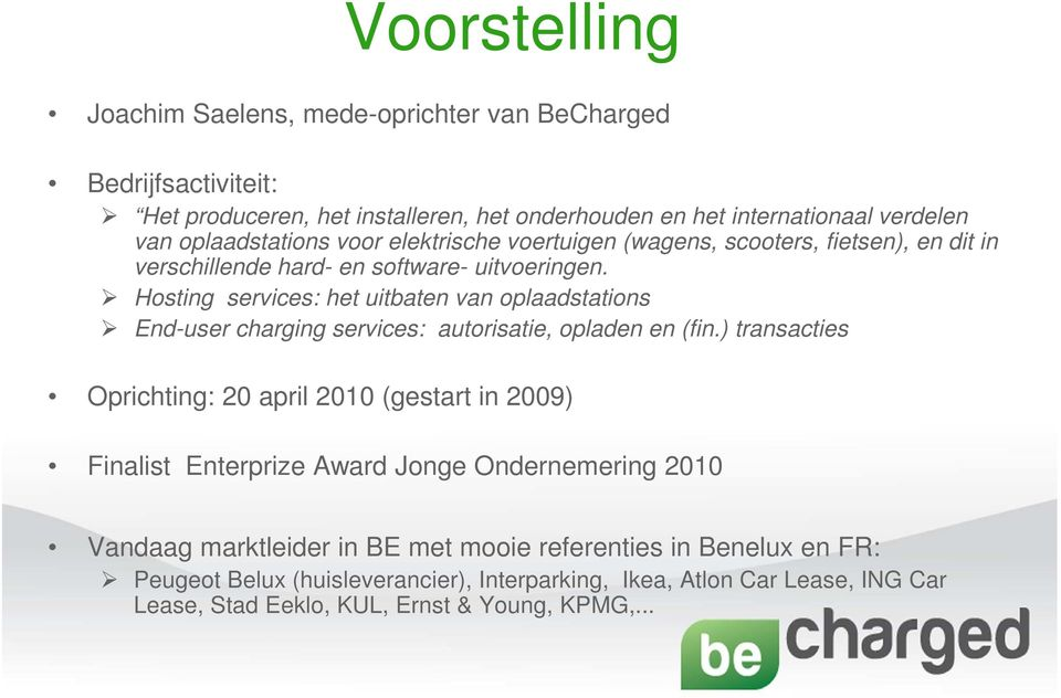 Hosting services: het uitbaten van oplaadstations End-user charging services: autorisatie, opladen en (fin.
