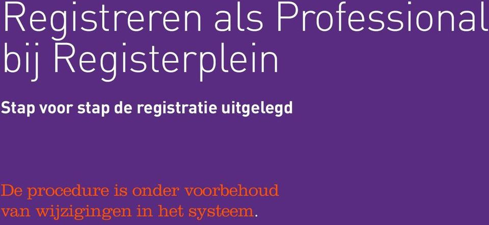 registratie uitgelegd De procedure is