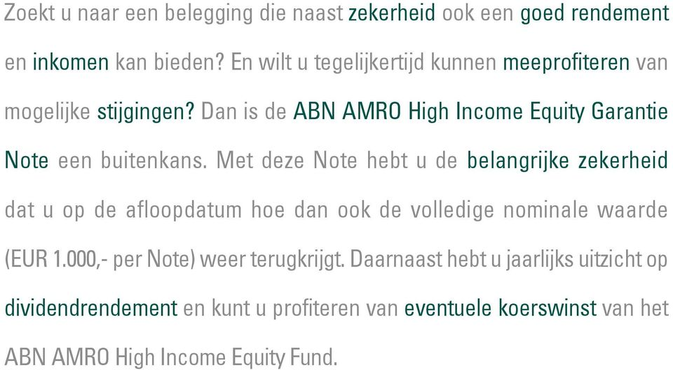 Dan is de ABN AMRO High Income Equity Garantie Note een buitenkans.