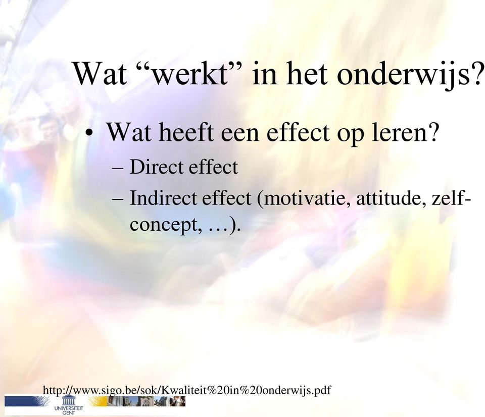 Direct effect Indirect effect (motivatie,