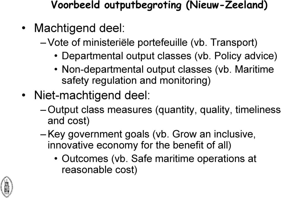 Maritime safety regulation and monitoring) Niet-machtigend deel: Output class measures (quantity, quality,