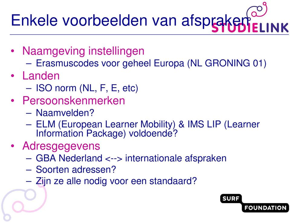 ELM (European Learner Mobility) & IMS LIP (Learner Information Package) voldoende?