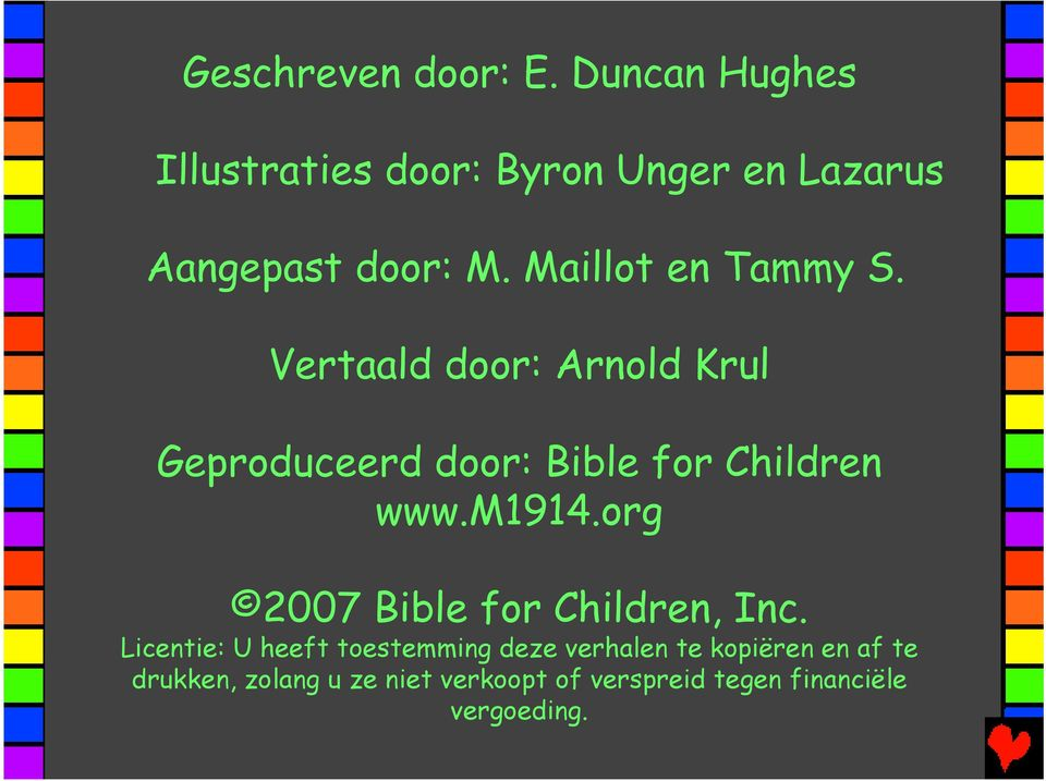 Maillot en Tammy S. Vertaald door: Arnold Krul Geproduceerd door: Bible for Children www.