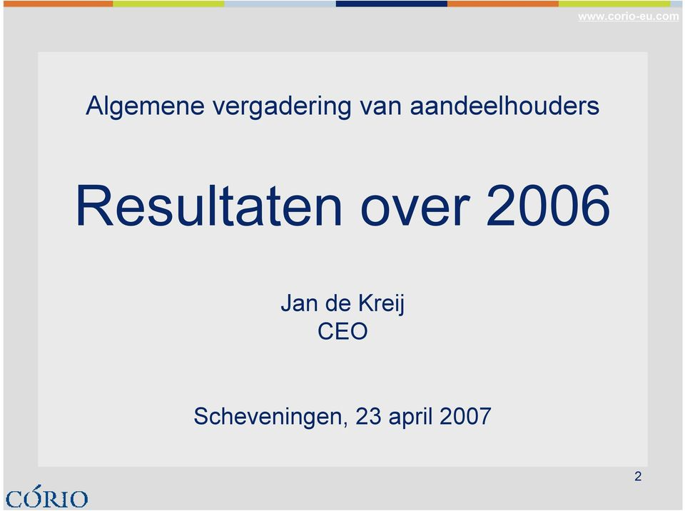 over 2006 Jan de Kreij CEO