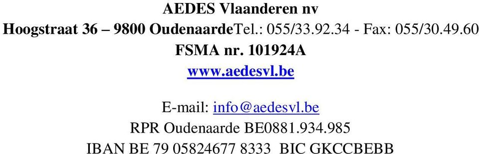 101924A www.aedesvl.be E-mail: info@aedesvl.