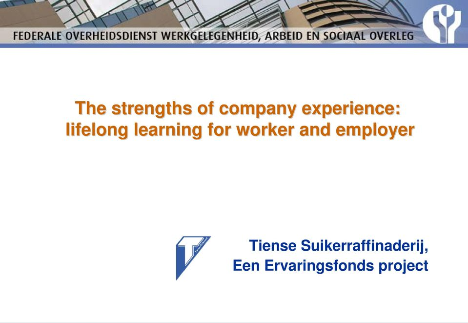 for worker and employer Tiense
