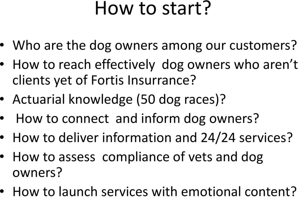 Actuarial knowledge(50 dog races)? How to connect and inform dog owners?
