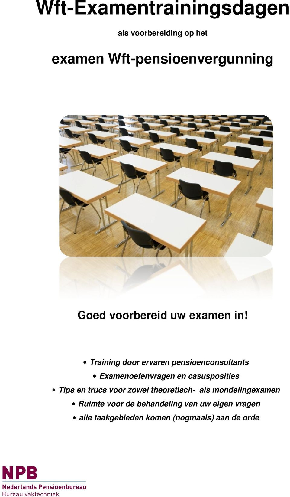 Training door do ervaren pensioenconsultants Examenoefenvragen Examen en casusposities Tips en trucs