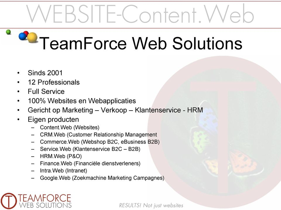 Web (Customer Relationship Management Commerce.Web (Webshop B2C, ebusiness B2B) Service.
