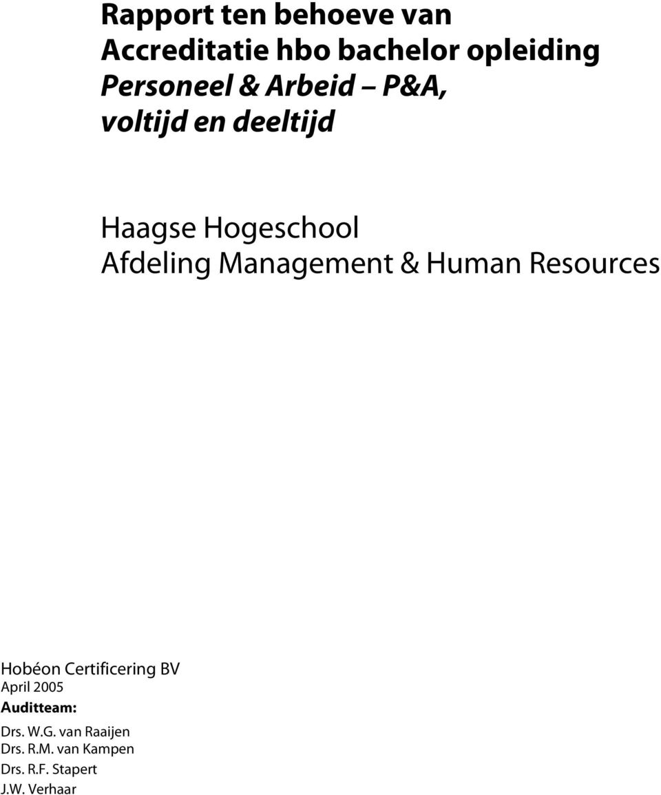 Management & Human Resources Hobéon Certificering BV April 2005