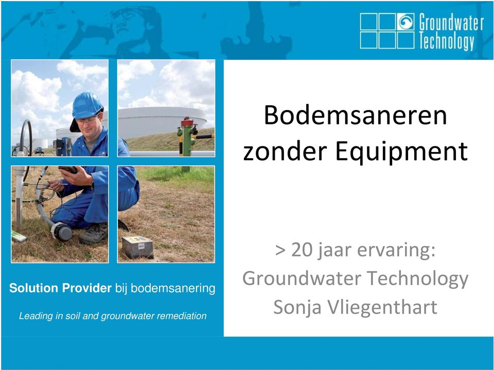jaar ervaring: Groundwater Leading in soil and groundwater