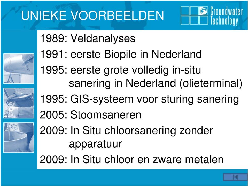 (olieterminal) 1995: GIS-systeem voor sturing sanering 2005:
