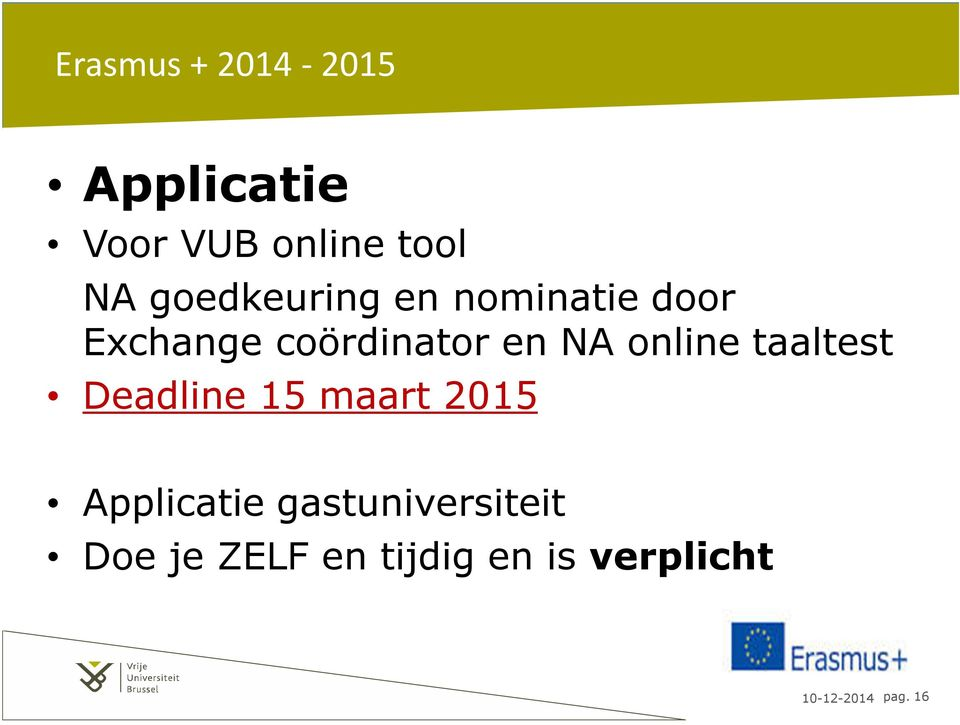 online taaltest Deadline 15 maart 2015 Applicatie