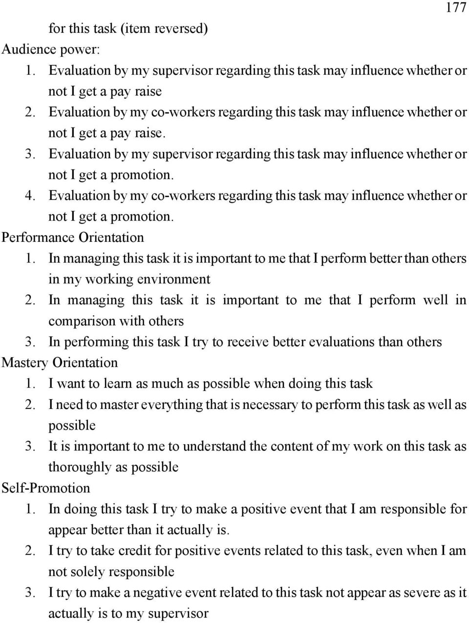 Evaluation by my co-workers regarding this task may influence whether or not I get a promotion. Performance Orientation 1.