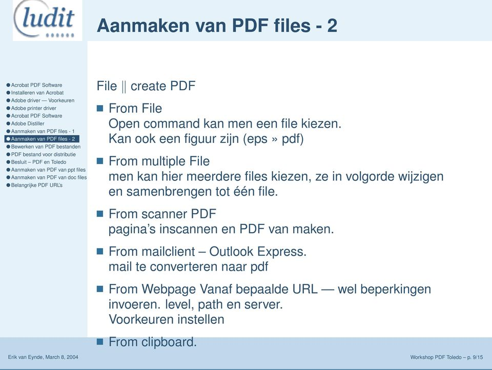 tot één file. From scanner PDF pagina s inscannen en PDF van maken. From mailclient Outlook Express.