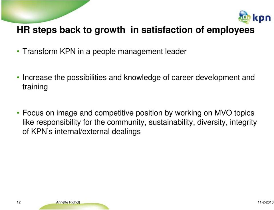 training Focus on image and competitive position by working on MVO topics like