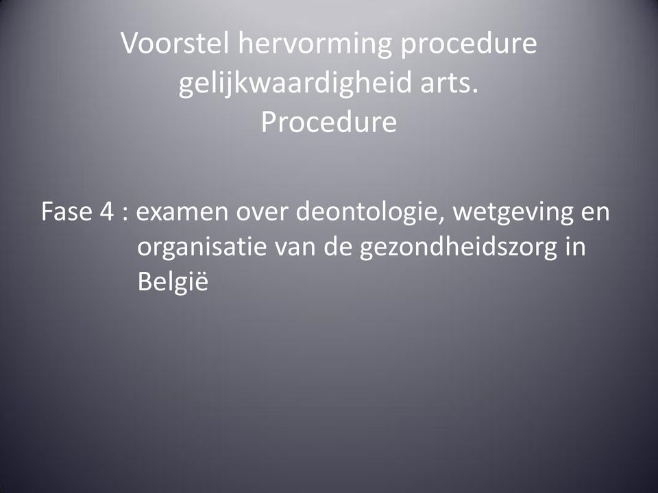 Procedure Fase 4 : examen over