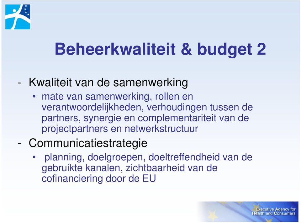 van de projectpartners en netwerkstructuur - Communicatiestrategie planning, doelgroepen,