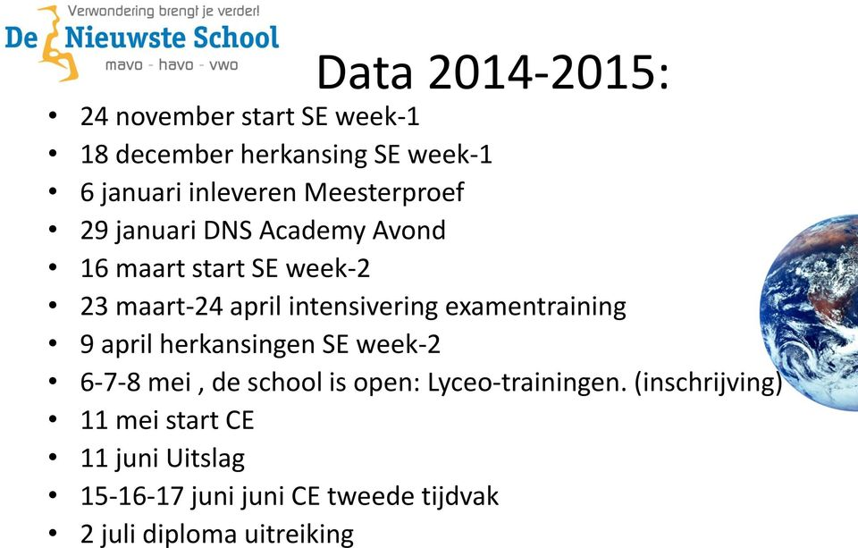 examentraining 9 april herkansingen SE week-2 6-7-8 mei, de school is open: Lyceo-trainingen.
