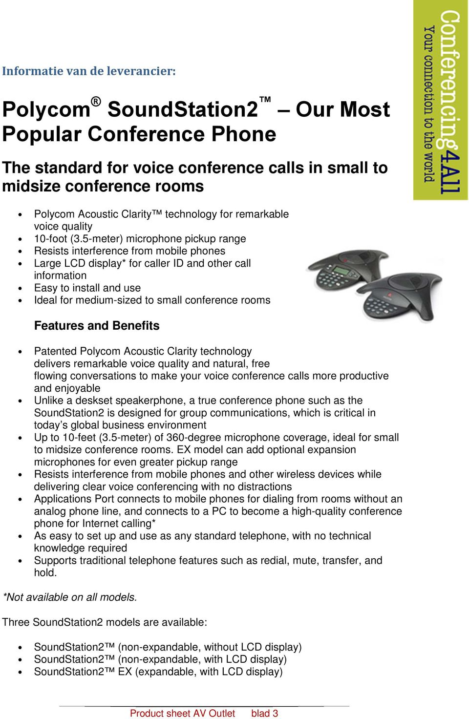 5-meter) microphone pickup range Resists interference from mobile phones Large LCD display* for caller ID and other call information Easy to install and use Ideal for medium-sized to small conference