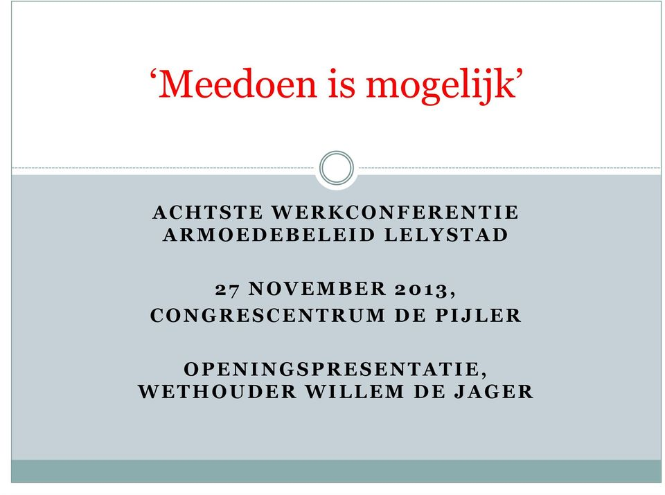 2 7 NOVEMBER 2 013, CONGRESCENTRUM DE
