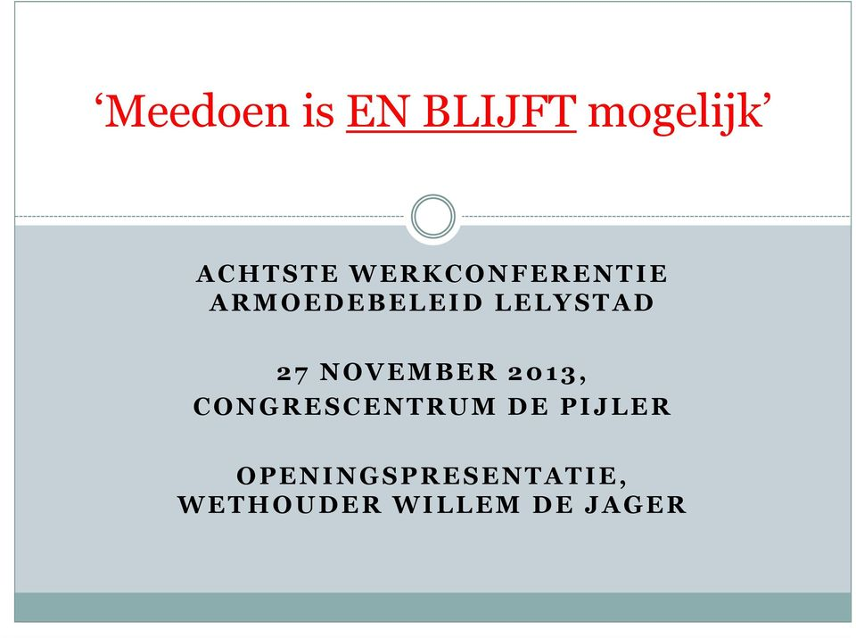 7 NOVEMBER 2 013, CONGRESCENTRUM DE PIJLER