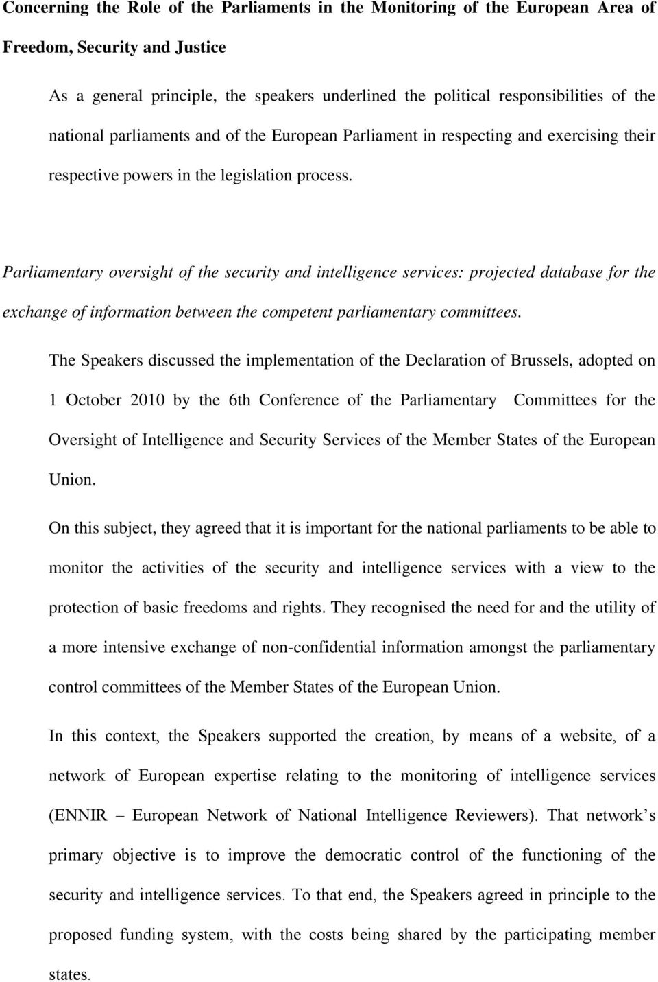 Parliamentary oversight of the security and intelligence services: projected database for the exchange of information between the competent parliamentary committees.