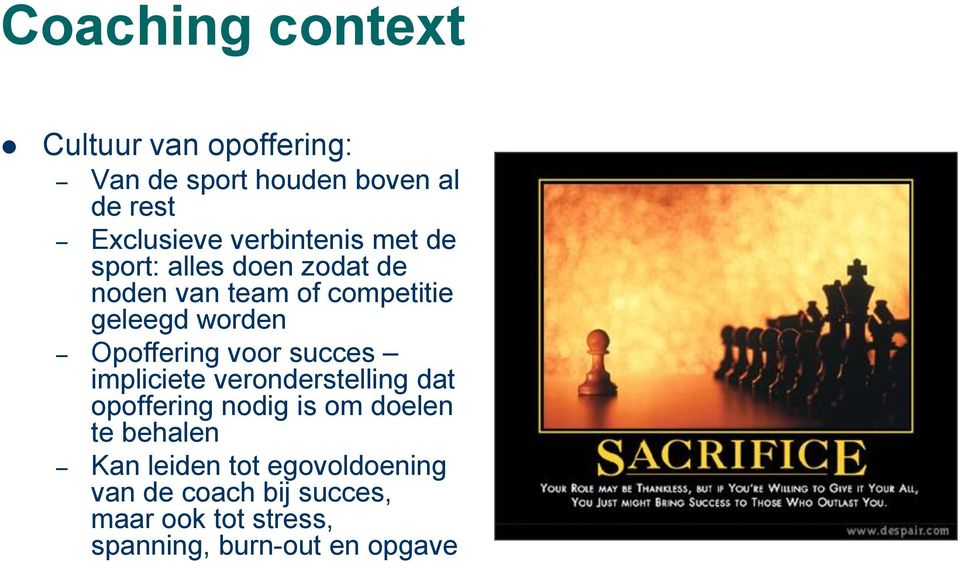 Opoffering voor succes impliciete veronderstelling dat opoffering nodig is om doelen te