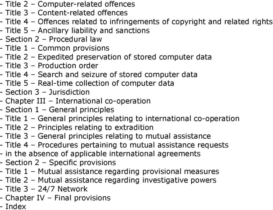 Real-time collection of computer data - Section 3 Jurisdiction - Chapter III International co-operation - Section 1 General principles - Title 1 General principles relating to international