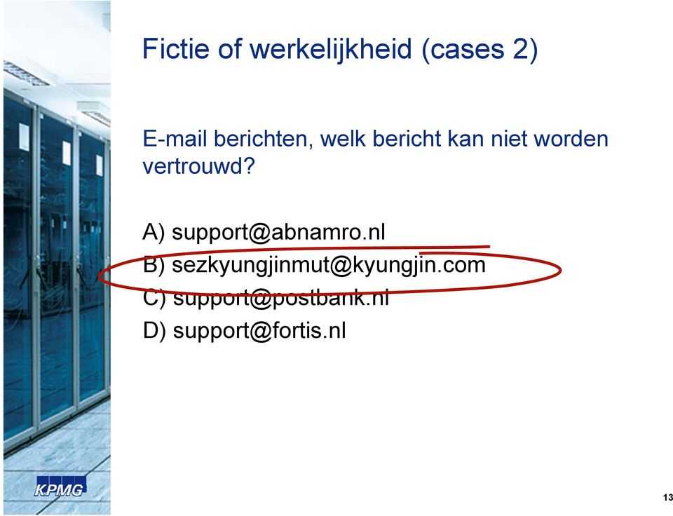 vertrouwd? A) support@abnamro.