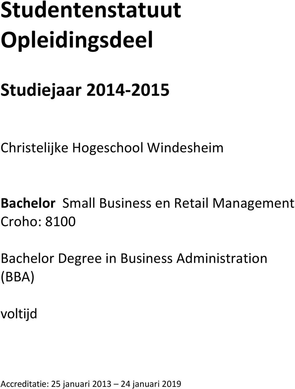 Retail Management Croho: 8100 Bachelor Degree in Business