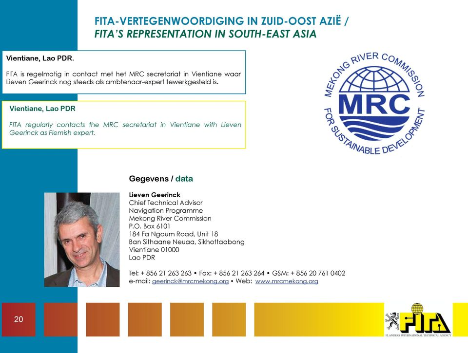 Vientiane, Lao PDR FITA regularly contacts the MRC secretariat in Vientiane with Lieven Geerinck as Flemish expert.