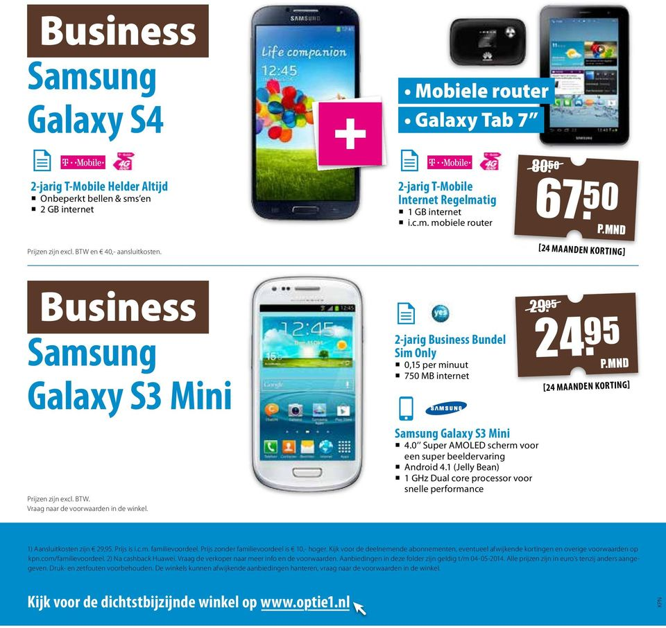 2-jarig Business Bundel Sim Only 0,15 per minuut 750 MB internet Galaxy S3 Mini 4.0 Super AMOLED scherm voor een super beeldervaring Android 4.
